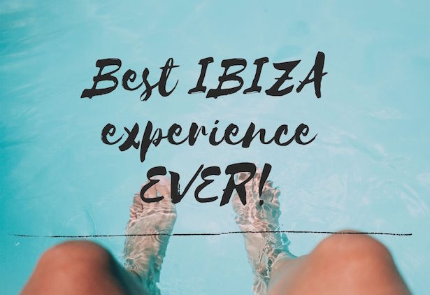 Best IBIZA experience EVER